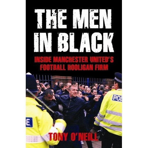The Men in Black: Inside Manchester United's Football Hooligan Firm