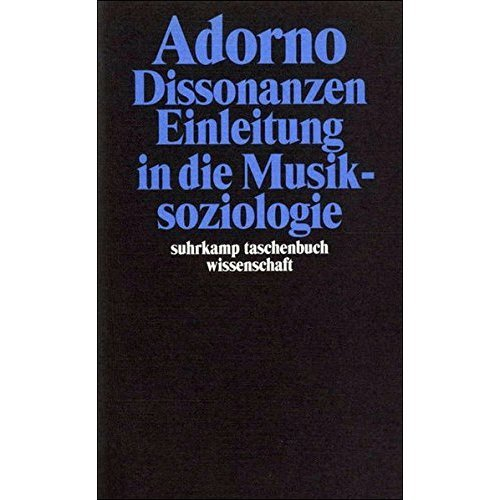 Dissonanzen. Einleitung in die Musiksoziologie.