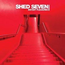 Shed Seven - Instant Pleasures | CD Album