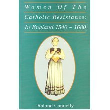 Women of the Catholic Resistance in England, 1540-1680