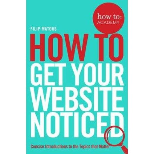 How To: Get Your Website Noticed