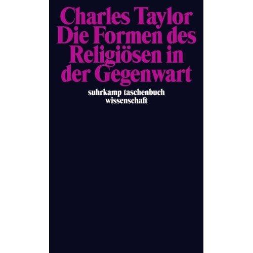 Die Formen des Religiösen in der Gegenwart.