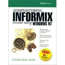 Administering Informix Dynamic Server on Windows NT (Informix Press)