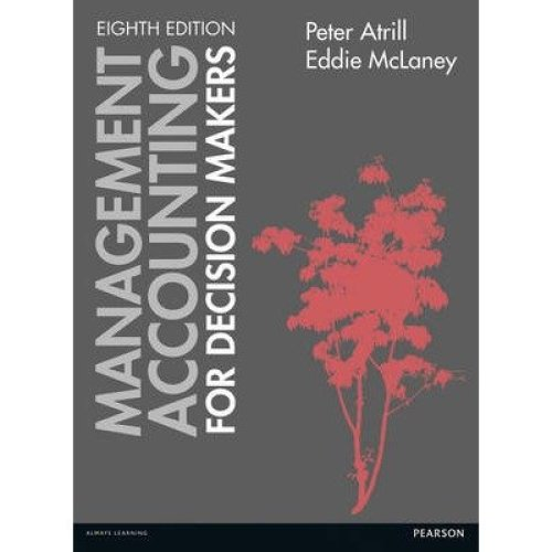 Management Accounting for Decision Makers