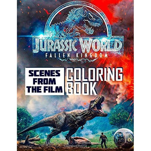 Jurassic World Fallen Kingdom Coloring Book: Scenes From The Film
