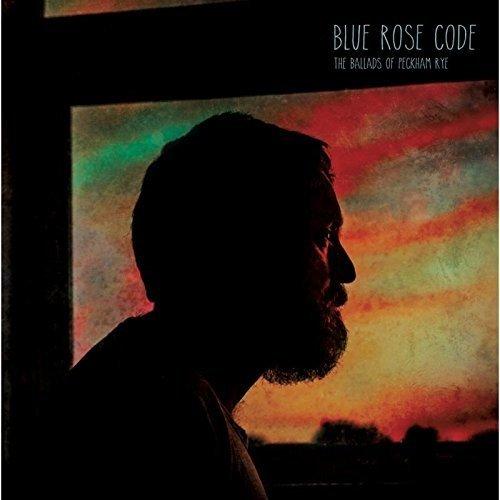Blue Rose Code - the Ballads of Peckham Rye [CD]