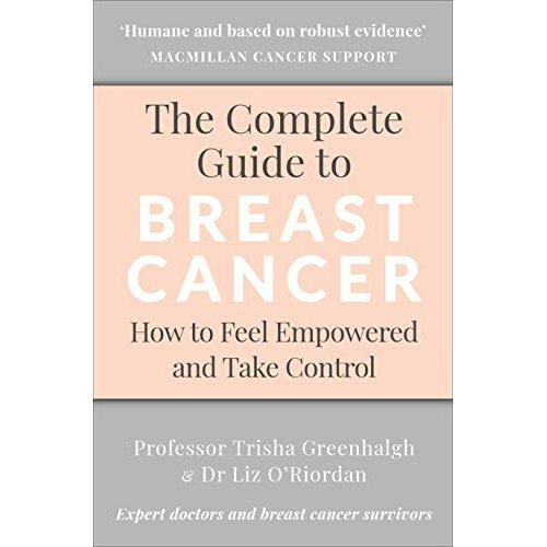 The Complete Guide to Breast Cancer: How to Feel Empowered and Take Control
