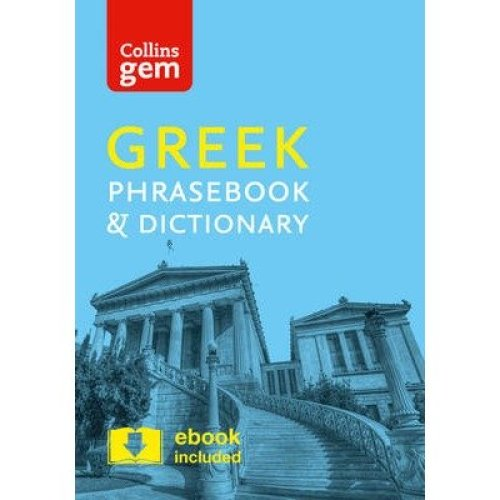Collins Gem: Collins Greek Phrasebook and Dictionary Gem Edition: Essential Phrases and Words in a Mini, Travel Sized Format