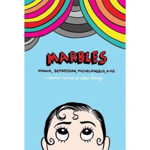 Marbles: Mania, Depression, Michelangelo and Me
