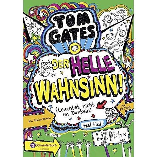Tom Gates 11: Der helle Wahnsinn! (Leuchtet nicht im Dunkeln)