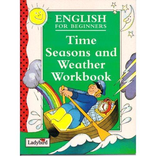 Time, Seasons and Weather: Workbook (Ladybird English)