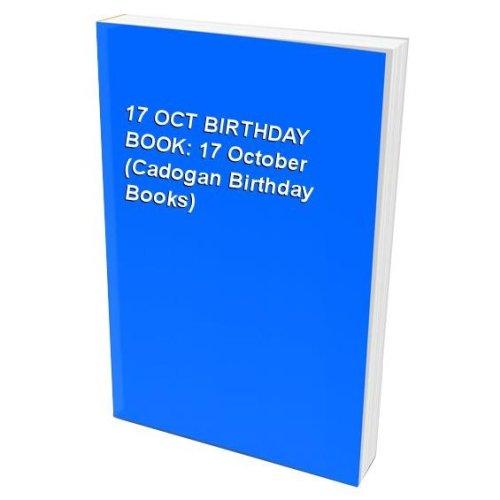 17 OCT BIRTHDAY BOOK: 17 October (Cadogan Birthday Books)
