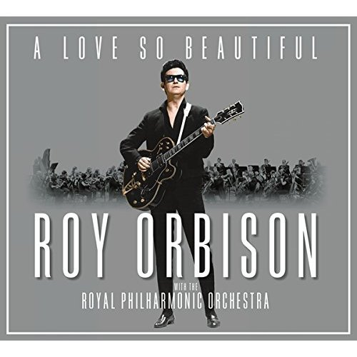 Roy Orbison - A Love So Beautiful: Roy Orbison and The Royal Philharmonic Orchestra [CD]