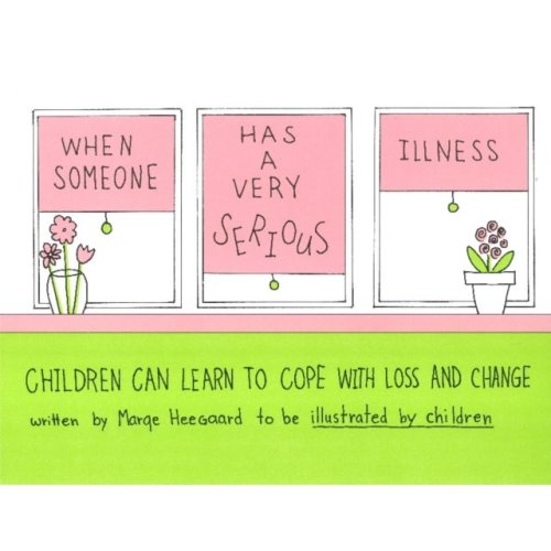When Someone Has a Very Serious Illness: Children Can Learn to Cope with Loss and Change (Drawing Out Feelings) (Paperback)