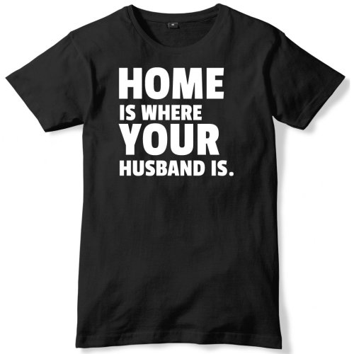 900adc90 Home Is Where Your Husband Is Mens Funny Unisex T-Shirt on OnBuy