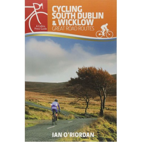 Cycling South Dublin & Wicklow: Great Road Routes (Cycling Guides)