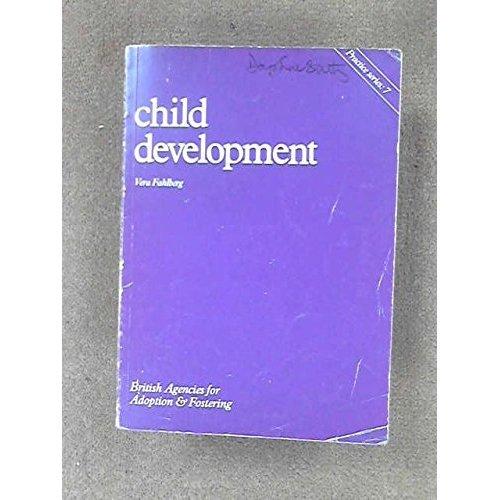 Child Development (Practice Series, 7) (Practice series / British Agencies for Adoption & Fostering)