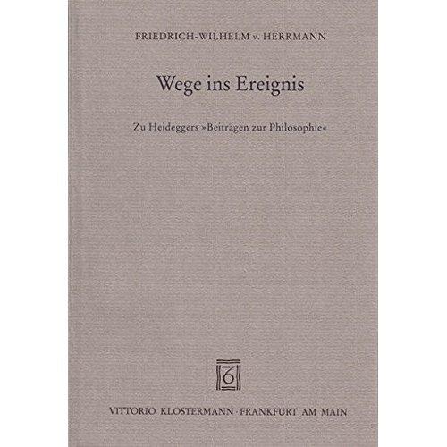 Wege Ins Ereignis: Zu Heideggers Beitragen Zur Philosophie