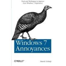 Windows 7 Annoyances: Tips, Secrets, and Solutions
