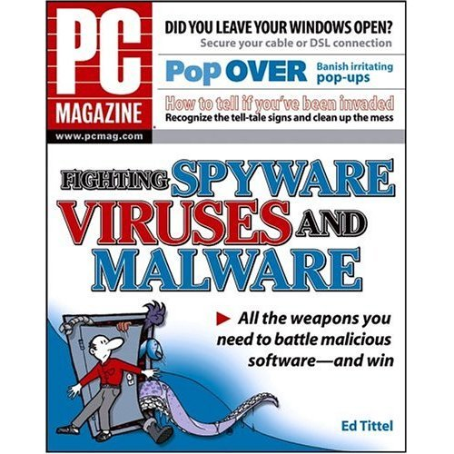 PC Magazine Fighting Spyware, Viruses, and Malware (PC Magazine)