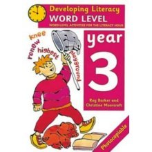 Word Level: Year 3: Word-Level Activities for the Literacy Hour (Developing Literacy)