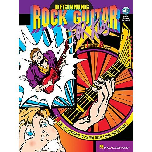 Beginning Rock Guitar for Kids: A Fun, Easy Approach to Playing Today's Rock Guitar Styles [With CD] (Book & CD)