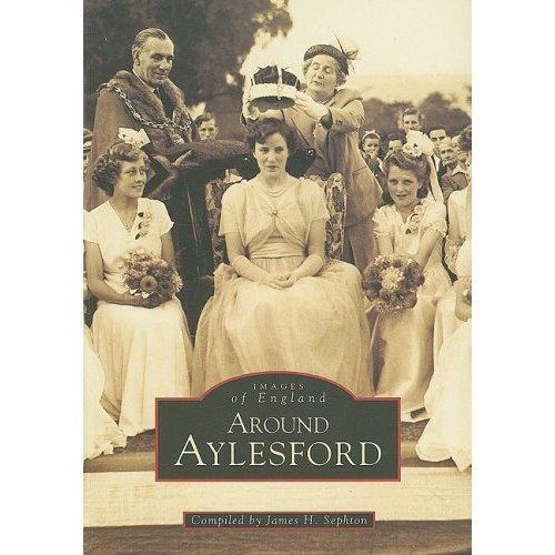 Around Aylesford (Archive Photographs)