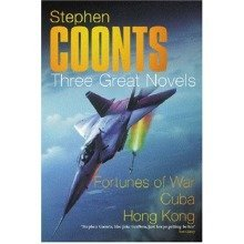 Stephen Coonts: Three Great Novels: Fortunes of War, Cuba, Hong Kong