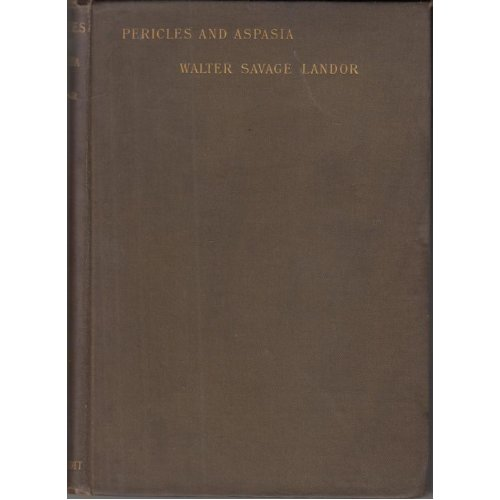 Pericles and Aspasia, with Preface By Havelock Ellis , Walter Savage Landor