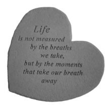 """""""Life Is Not Measured By The Breaths We Take...""""  Memorial Stone"""