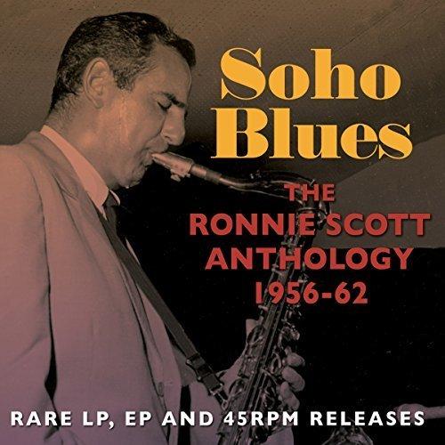 Ronnie Scott - Soho Blues: The Ronnie Scott Anthology 1956-62 [CD]