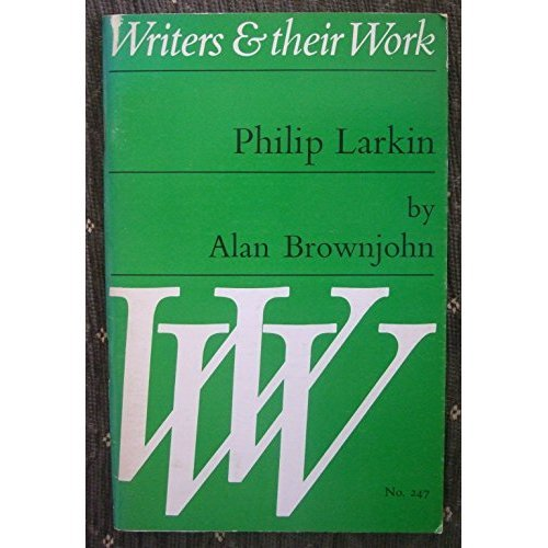 Philip Larkin (Writers & Their Work S.)