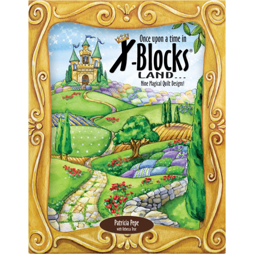 Quilt Queen Designs Books-Once Upon A Time In X-Blocks Land