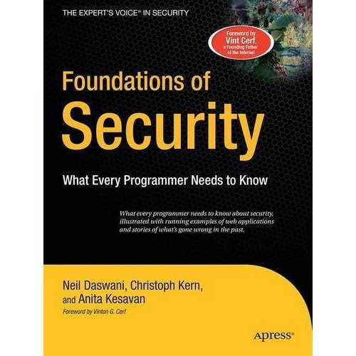 Foundations of Security: What Every Programmer Needs to Know (Expert's Voice)