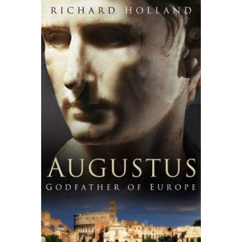 Augustus: Godfather of Europe