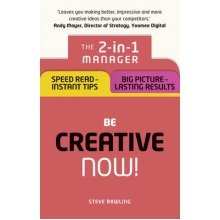 Be Creative - Now!