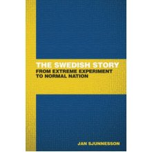 The Swedish Story: From extreme experiment to normal nation