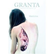 Granta 120: Medicine (granta: the Magazine of New Writing)