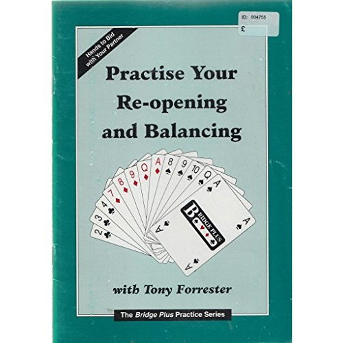 Practise Your Re-opening and Balancing (Bridge Plus Practice)