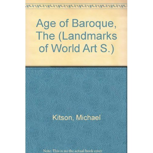 Age of Baroque, The (Landmarks of World Art S.)