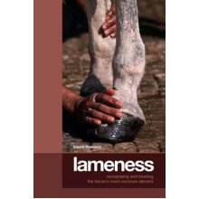 Lameness: Recognizing and Treating the Horse's Most Common Ailment