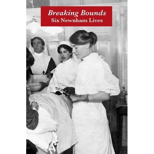 Breaking Bounds: Six Newnham Lives
