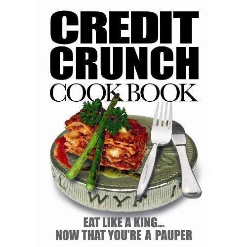 Credit Crunch Cook Book