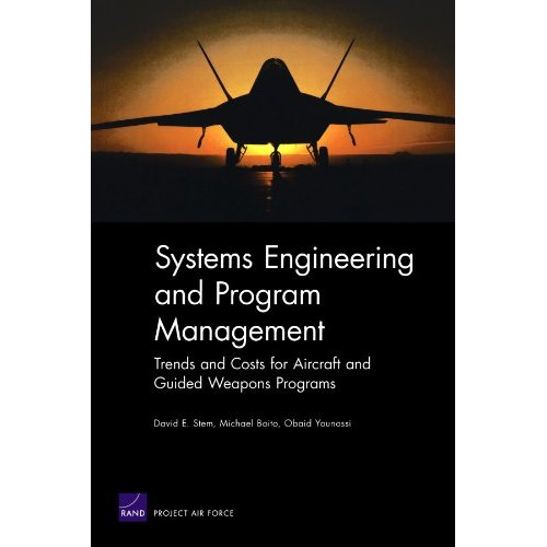 Systems Engineering and Program Management Trends and Costs for Aircraft and Guided Weapons Programs