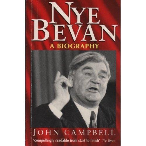 Nye Bevan: A Biography