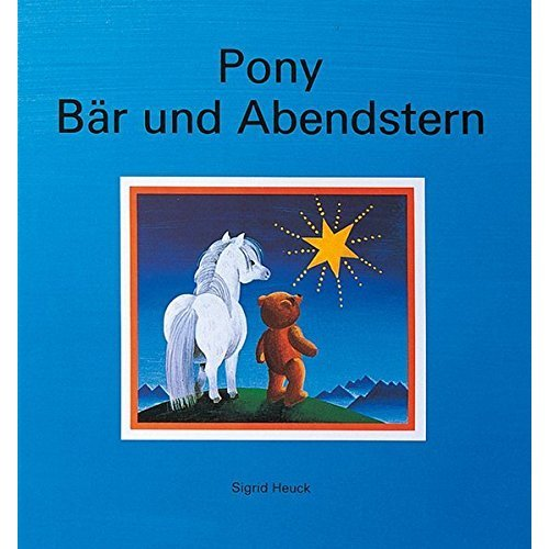 Pony, Bär und Abendstern.