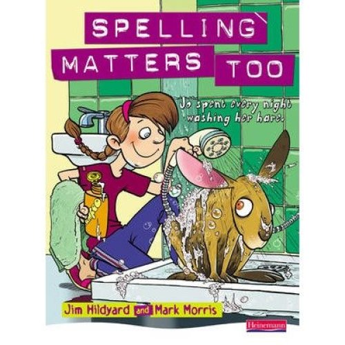 Spelling Matters Too Student Book: Student Book