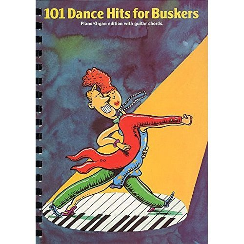 101 Dance Hits for Buskers: Piano / Organ Edition with Guitar Chords