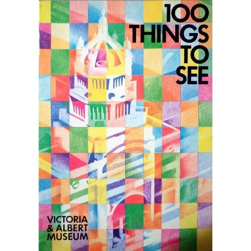 One Hundred Things to See in the Victoria and Albert Museum