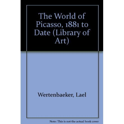 The World of Picasso, 1881 to Date (Library of Art)